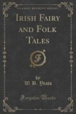 Irish Fairy and Folk Tales (Classic Reprint)