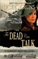 Dead Can Talk, in the President's Service Episode 6