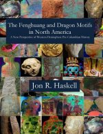 Fenghuang and Dragon Motifs in North America