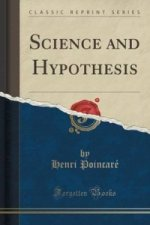 Science and Hypothesis (Classic Reprint)