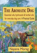 Aromatic Dog - Essential Oils, Hydrosols, & Herbal Oils for Everyday Dog Care