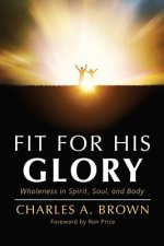 Fit for His Glory