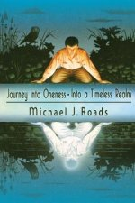 Journey Into Oneness - Into a Timeless Realm