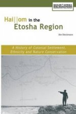 Haiom in the Etosha Region. a History of Colonial Settlement, Ethnicity and Nature Conservation