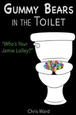 Gummy Bears in the Toilet - Who's Your Jamie Lolley?