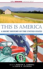 This Is America: A Short History of the United States