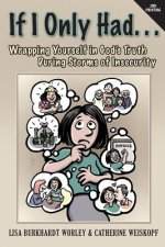 If I Only Had...Wrapping Yourself in God's Truth During Storms of Insecurity
