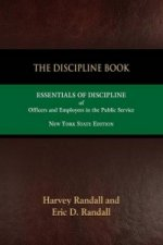 THE DISCIPLINE BOOK: Essentials of Discipline of Officers and Employees in the Public Service - New York State Edition