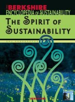 Berkshire Encyclopedia of Sustainability 1/10: The Spirit of Sustainability