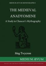 The Medieval Anadyomene: A Study in Chaucer's Mythography