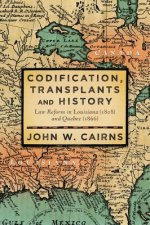 Codification, Transplants and History: Law Reform in Louisiana (1808) and Quebec (1866)