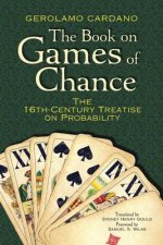 Book on Games of Chance: The 16th Century Treatise on Probability