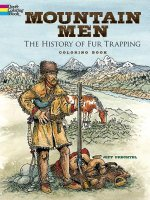 Mountain Men -The History of Fur Trapping Coloring Book