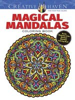 Creative Haven Magical Mandalas Coloring Book: By the Illustrator of the Best-Selling Mystical Mandalas