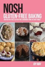 NOSH Gluten-Free Baking: Another No-Fuss, Gluten-Free Cookbo