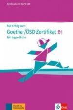 Mit Erfolg zum Goethe-/ÖSD-Zertifikat B1 für Jugendliche, Testbuch und MP3-CD