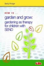 How to Garden and Grow: Gardening as Therapy for Children wi