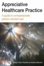 Appreciative Healthcare Practice: A Guide to Compassionate,