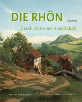 Die Rhön - Geschichte einer Landschaft. Bd.2