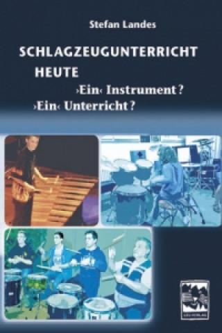 Schlagzeugunterricht heute - Ein Instrument? Ein Unterricht?