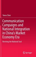 Communication Campaigns and National Integration in China's Market Economy Era, 1