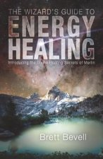 Wizard's Guide to Energy Healing