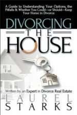 Divorcing the House