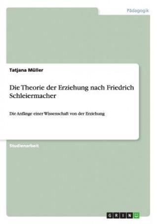 Theorie der Erziehung nach Friedrich Schleiermacher