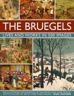 Bruegels: Lives and Works in 500 Images