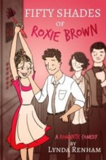 Fifty Shades of Roxie Brown: A Romantic Comedy