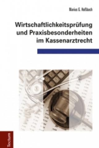 Wirtschaftlichkeitsprüfung und Praxisbesonderheiten im Kassenarztrecht