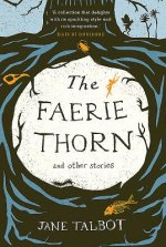Faerie Thorn and Other Stories