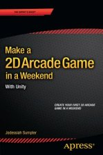 Make a 2D Arcade Game in a Weekend