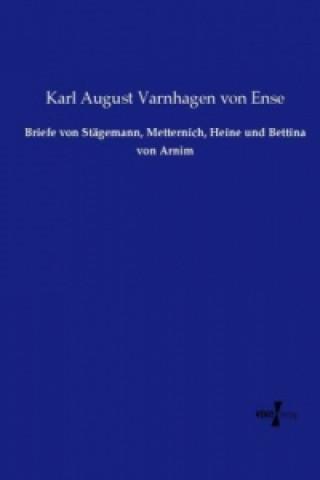 Briefe von Stägemann, Metternich, Heine und Bettina von Arnim