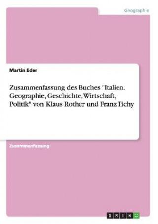 Zusammenfassung Des Buches Italien. Geographie, Geschichte, Wirtschaft, Politik Von Klaus Rother Und Franz Tichy