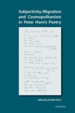 Subjectivity, Migration and Cosmopolitanism in Peter Horn's Poetry