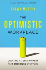 Optimistic Workplace: Creating an Environment That Energizes
