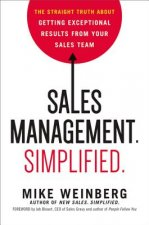 Sales Management. Simplified. The Straight Truth About Getti