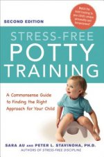 Stress-Free Potty Training: A Commonsense Guide to Finding t