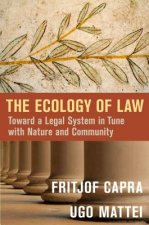 Ecology of Law: Toward a Legal System in Tune with Nature an