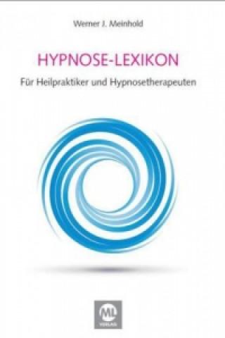Lexikon der Hypnose, Suggestionslehre und Bewusstseins-Zustände