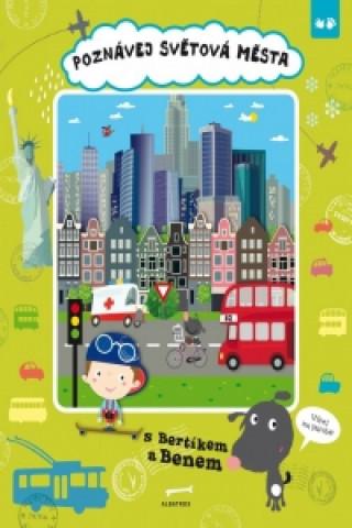 Poznávej světová města s Bertíkem a Benem