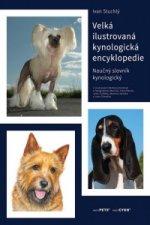 Velká ilustrovaná kynologická encyklopedie - Naučný slovník kynologický