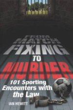 From Match Fixing to Murder
