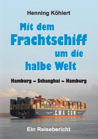 Mit Dem Frachtschiff Um Die Halbe Welt