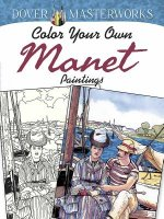 Dover Masterworks: Color Your Own Manet Paintings