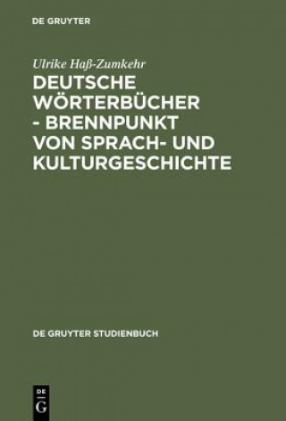 Deutsche Woerterbucher - Brennpunkt von Sprach- und Kulturgeschichte