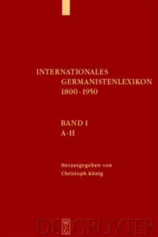 Internationales Germanistenlexikon 1800-1950