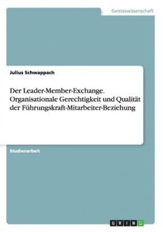 Leader-Member-Exchange. Organisationale Gerechtigkeit und Qualitat der Fuhrungskraft-Mitarbeiter-Beziehung