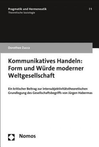 Kommunikatives Handeln: Form und Würde moderner Weltgesellschaft